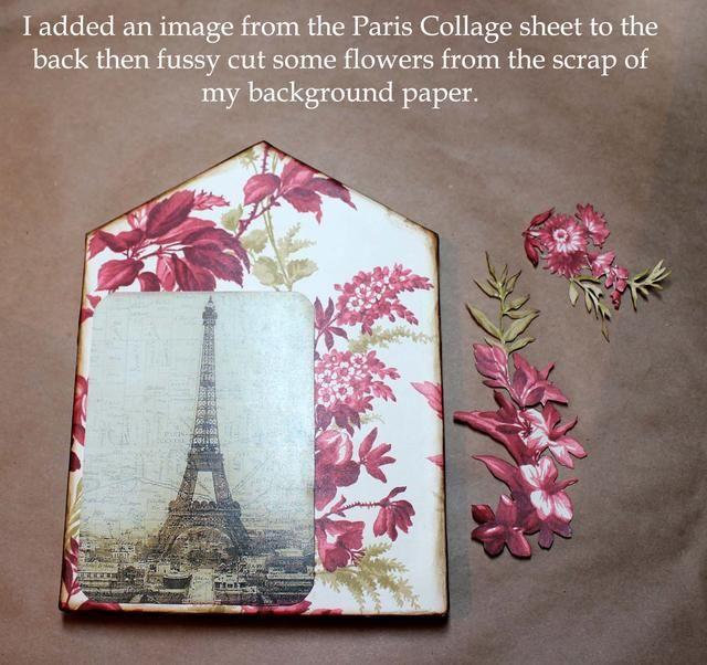 He añadido la torre Eiffel y angustiado de los bordes, y quisquilloso corté unas flores. Fui alrededor de las flores con una pluma de la angustia de fotos vintage a colorear los bordes blancos antes de pegar abajo.