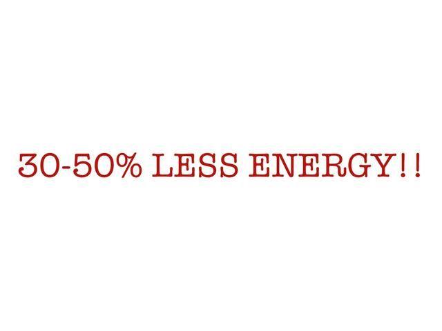 Ya va a guardar en cualquier lugar de 30% -50% de la energía que utiliza.