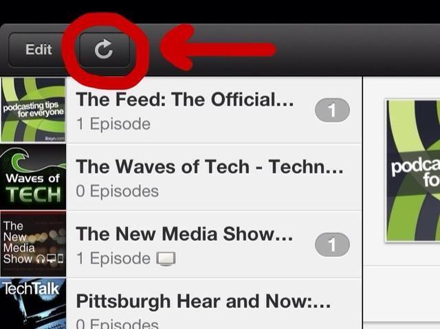 Consejo: Si los podcasts no parecen ser la actualización correctamente, pulse el icono Actualizar en la parte superior izquierda del panel de aplicación en cada dispositivo.