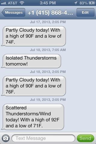 Me puse a enviarme actualizaciones del clima a una hora determinada todos los días. O si su supone que lloverá mañana.