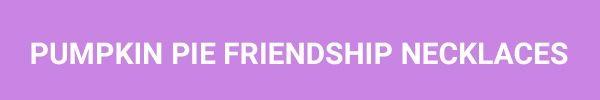 amistad-collares calabaza-pie-